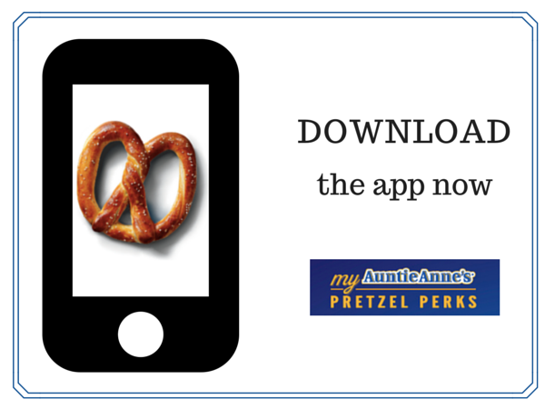 FREE Pretzel at Auntie Anne's® with App Download